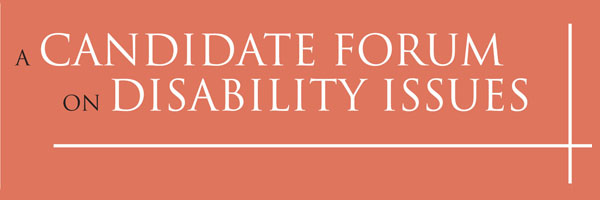 Candidate Forum on Disabilities