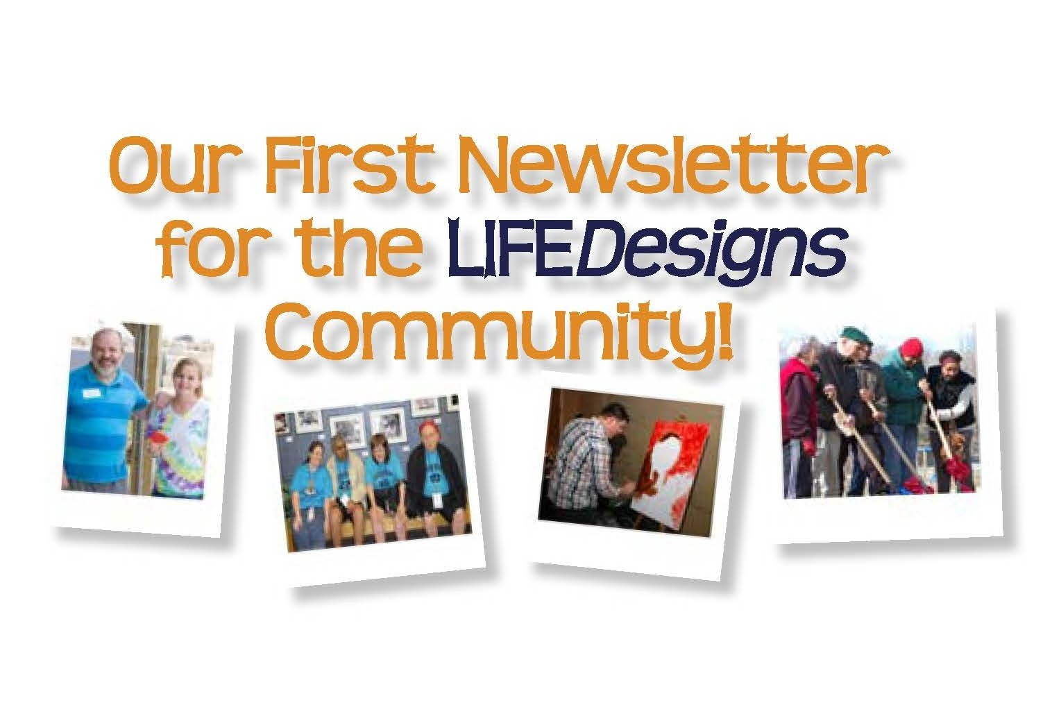 LIFEDesigns' First Newsletter is Here!